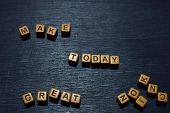 Make Today Great Message Written On Wooden Blocks. Motivation Concepts. Cross Processed Image poster