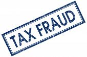 Tax Fraud Blue Square Grungy Stamp Isolated On White Background