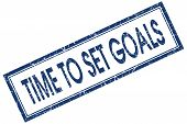 Time To Set Goals Blue Square Grungy Stamp Isolated On White Background