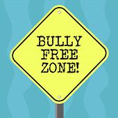 Conceptual Hand Writing Showing Bully Free Zone. Business Photo Text Be Respectful To Other Bullying poster