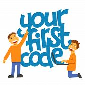 A Vector Image With A Lettering Your First Code. A Children Coding Theme Isolated Text With The Prog poster