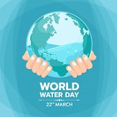 World Water Day Banner With Hand Hold Water In Circle World Glass Vector Design poster