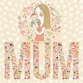 Cute vector card with mother and child. Word MUM made of flowers, birds and leafs. Mothers day postcard. Vintage banner with woman and little boy.