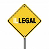 3D Illustration Of Yellow Roadsign Of Legal Illegal