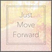 Inspirational Typographic Quote - Just Move Forward