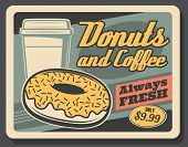 Coffee And Donut Fast Food Takeaway Drinks And Pastry Snacks Retro Poster. Vector Paper Cup Of Espre poster