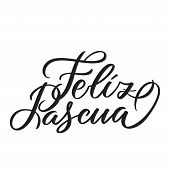 Feliz Pascua - Easter Greetings On Spanish Vector Typography, Calligraphy, Lettering, Hand-writing.  poster