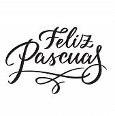 Feliz Pascuas - Easter Greetings On Spanish Vector Typography, Calligraphy, Lettering, Hand-writing. poster