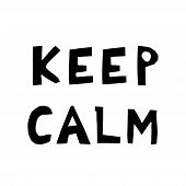 Keep Calm Hand Drawn Vector Lettering. Sketch Phrase, Stylized Typography. Print For T-shirt, Card,  poster