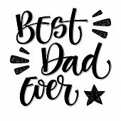Best Dad Ever Hand Write Isolated Simple Calligraphy. poster