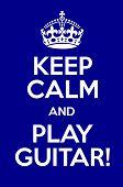 Keep Calm And Play Guitar
