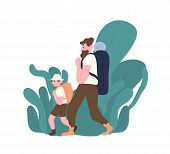 Dad And Son With Backpacks Walking Or Hiking. Parent And Child Tourists Travelling Or Backpacking. F poster