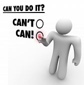 A man chooses Can instead of Can't in answering the question Can You Do It? to symbolize dedication,
