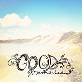 Inspirational Typographic Quote - Good Memories