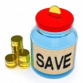 Save Jar Shows Saving Or Reserving Money