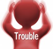 Trouble Character Means Problems Difficulty Or Worries