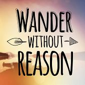 Inspirational Typographic Quote - Wander without Reason