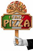 image of sign board  - Hand of waiter with white glove holding a pole with wooden sign with frame and text Italy Pizza slices of pizza on cutting board - JPG