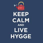 Keep Calm And Live Hygge Poster Background With Teapot. Danish Lifestyle Cozy Mood Vector Illustrati poster