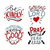 Set Of 4 Hand Lettering Christian Quotes Be Kindly. Serving The Lord. Overcome Evil With Good. Pray  poster