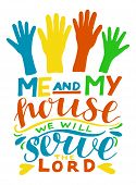 Hand Lettering With Bible Verse But As For Me And My House We Will Serve The Lord. poster