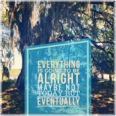Inspirational Typographic Quote - Everything is going to be alright