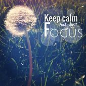 Inspirational Typographic Quote - Keep calm and just focus