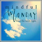 Inspirational Typographic Quote - Mindful Monday