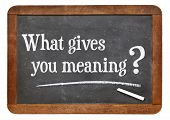 What gives you meaning ? A question on a vintage slate blackboard