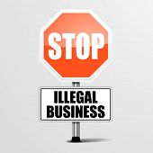 image of illegal  - detailed illustration of a red stop Illegal Business sign - JPG