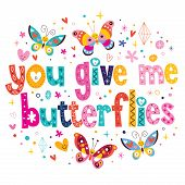 image of butterfly  - You give me butterflies love decorative type lettering design with cute butterfly characters - JPG