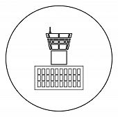 Airport Control Tower Airport Building Flight Control Tower Icon In Circle Round Outline Black Color poster