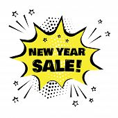 Yellow Comic Bubble With New Year Sale Word. Comic Sound Effects In Pop Art Style. Sound Bubble Spee poster