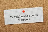 Troubleshooters Wanted
