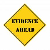 Evidence Ahead Sign