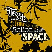 Thought inhabits time. Action inhabits space. Inspirational quotes