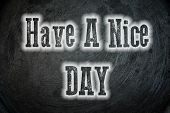Have A Nice Day Concept
