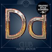 Vector font set of rusted letters. Old school vintage yacht club. Letter D