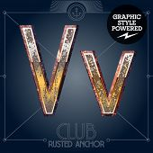 Vector font set of rusted letters. Old school vintage yacht club. Letter V
