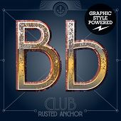 Vector font set of rusted letters. Old school vintage yacht club. Letter B