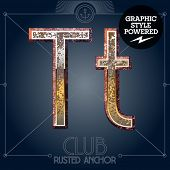 Vector font set of rusted letters. Old school vintage yacht club. Letter T