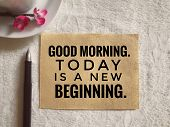 Motivational And Inspirational Quotes - Good Morning. Today Is A New Beginning. With Vintage Styled  poster