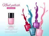 Nail Polish Realistic. Ads Placard With Colored Splashes Of Nail Polish Glass Paints Bottles For Wom poster