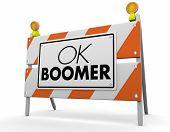 OK Boomer Dismissive Disrespectful Generational Construction Sign Warning Danger 3d Illustration poster