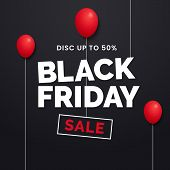 Black Friday Creative Typography Text With Dark Red Balloon Decoration On Dark Black Studio Backdrop poster