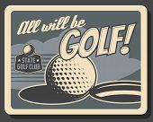 Golf Club, Professional Game And Sport Vintage Retro Poster, Ball On Putter Hole. Vector Premium Tea poster