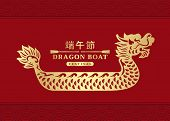 Happy Dragon Boat Festival With Gold Dragon Boat Sign On Red Background Vector Design China Word Tra poster