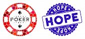 Mosaic Poker Casino Chip Icon And Grunge Stamp Seal With Hope Caption. Mosaic Vector Is Composed Wit poster