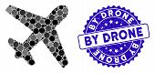Collage Airplane Icon And Grunge Stamp Seal With By Drone Caption. Mosaic Vector Is Formed With Airp poster