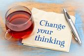 Change your thinking advice - handwriting on a napkin with a cup of tea poster